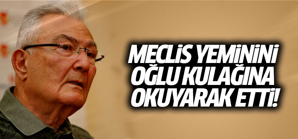 Meclis yeminini oğlu kulağına okuyarak etti!