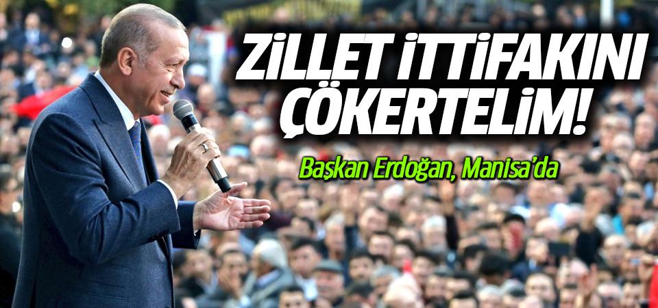 Başkan Erdoğan Manisa'da! 'Zillet ittfakını çökertelim'