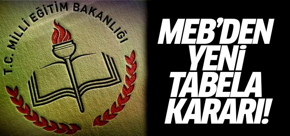 MEB'den yeni tabela kararı!