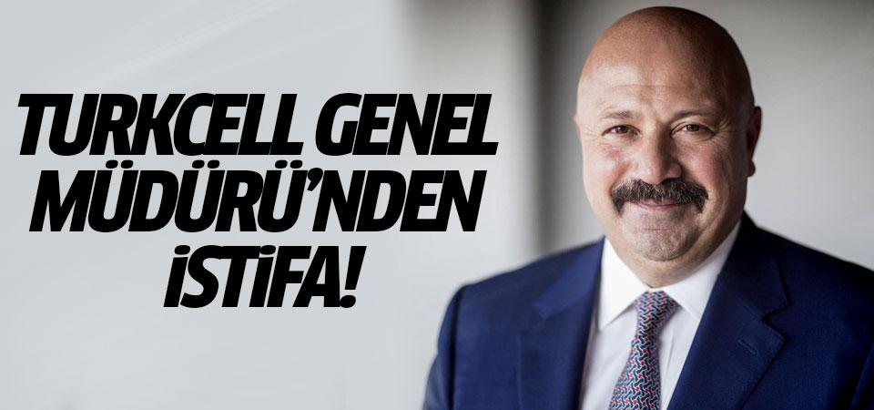 Turkcell Genel Müdürü'nden istifa!