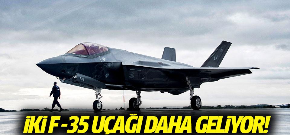 İki F-35 uçağı daha geliyor!