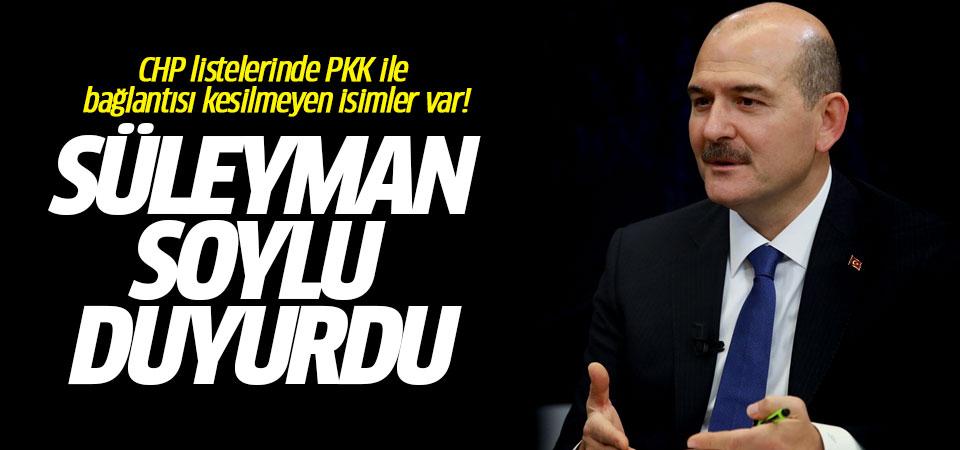 Süleyman Soylu: CHP listelerinde PKK ile bağlantısı kesilmeyen isimler var!