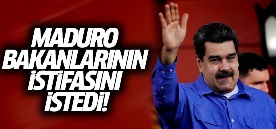 Maduro bakanlarının istifasını istedi!