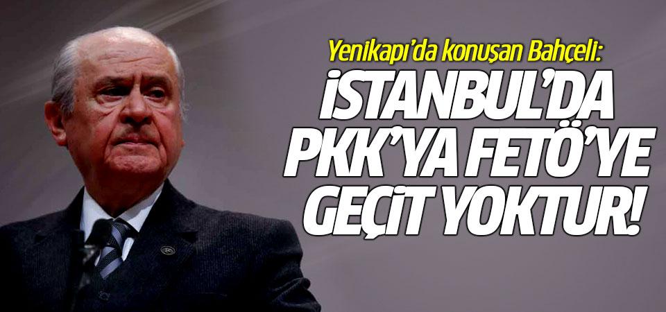 Yenikapı'da konuşan Bahçeli: İstanbul'da PKK'ya FETÖ'ye geçit yoktur!