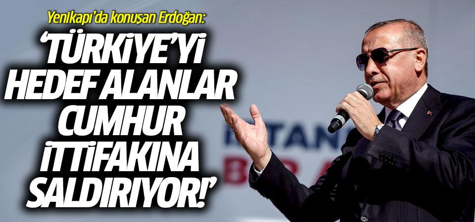 Yenikapı'da konuşan Erdoğan: Türkiye'yi hedef alanlar Cumhur İttifakına saldırıyor