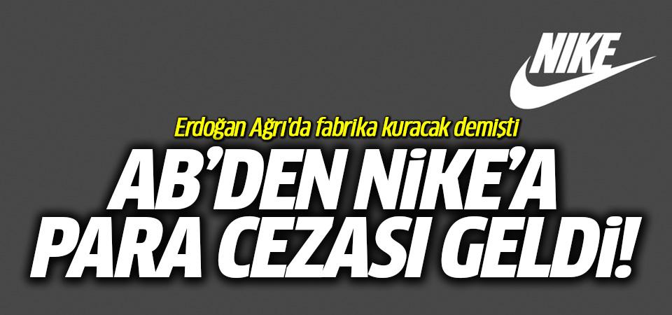 Erdoğan Ağrı'da fabrika kuracak demişti! AB'den Nike'a para cezası geldi