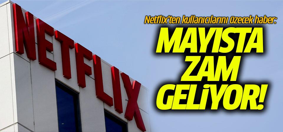 Netflix'ten kullanıcılarını üzecek haber: Mayısta zam geliyor!