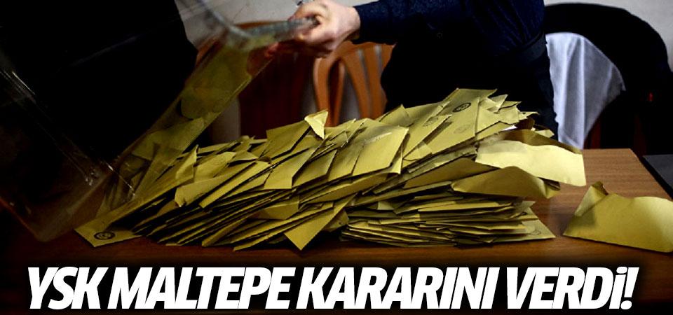YSK Maltepe kararını verdi!