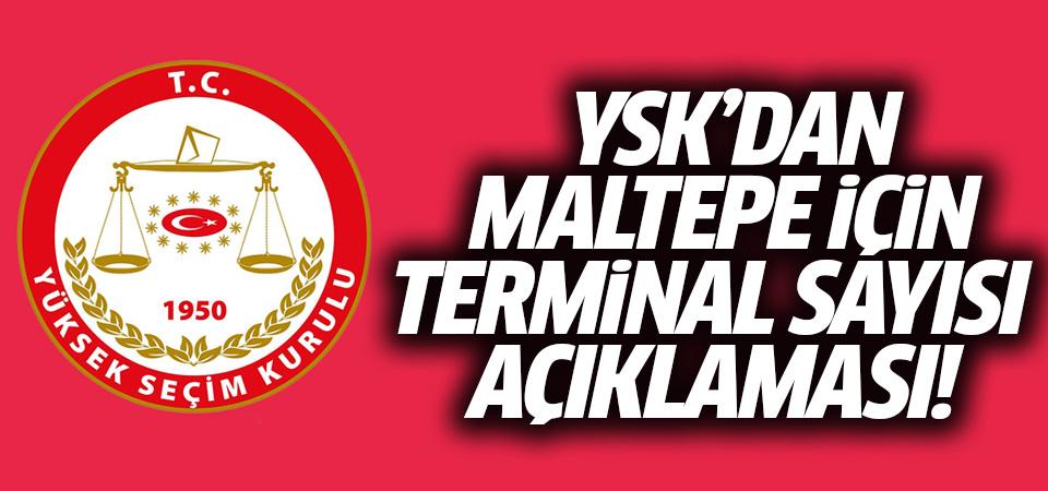YSK'dan Maltepe için terminal sayısı açıklaması