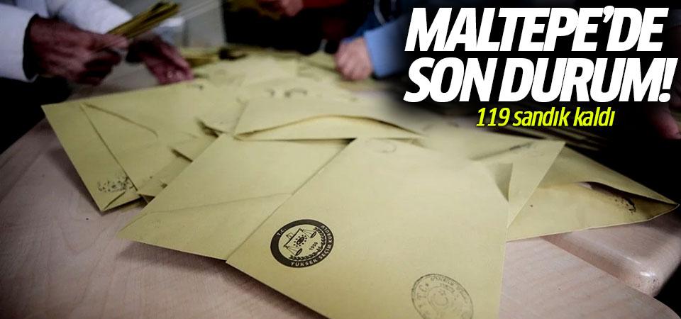 Maltepe'de son durum! 119 sandık kaldı