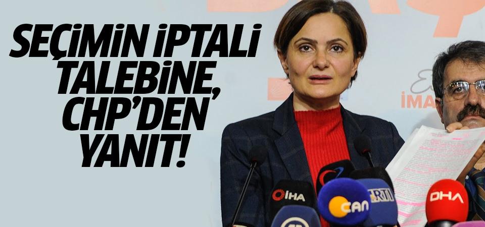 CHP'den 'seçimin iptali' talebine yanıt