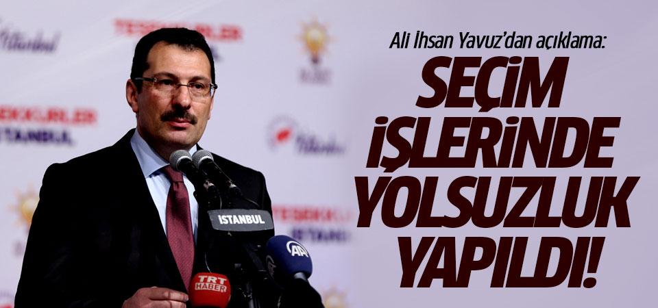 Ali İhsan Yavuz'dan açıklama: Seçim işlerinde yolsuzluk yapıldı