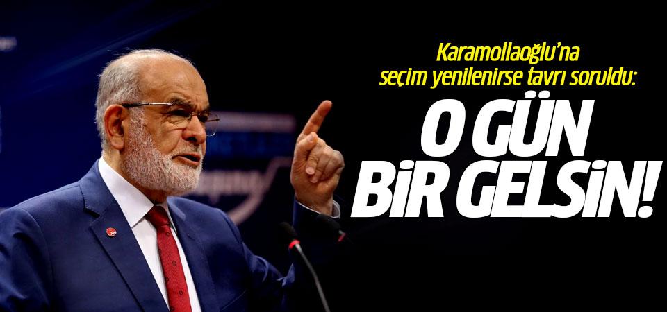 Karamollaoğlu'na seçim yenilenirse tavrı soruldu: O gün bir gelsin!