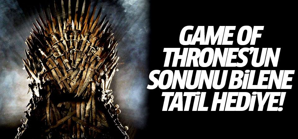 Game of Thrones'un sonunu bilene tatil hediye!
