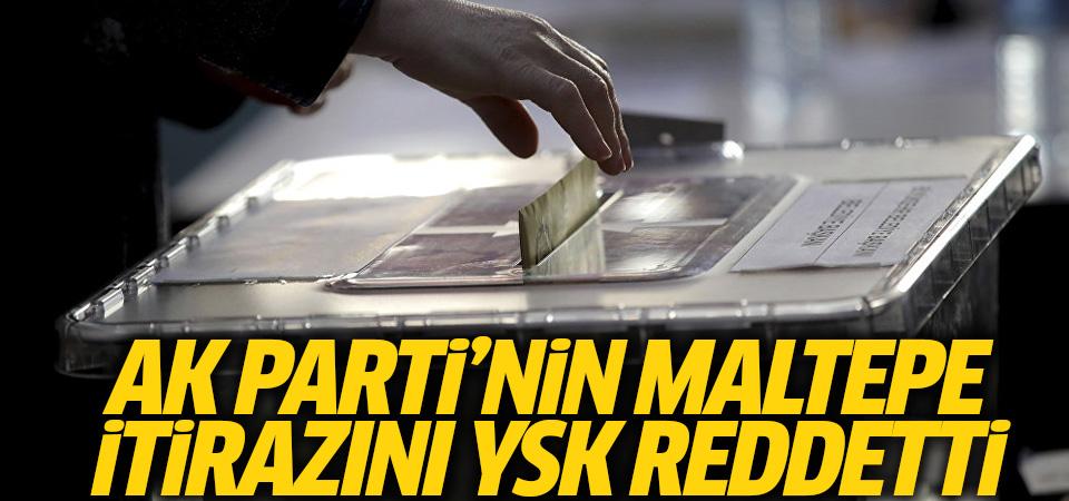 AK Parti'nin Maltepe itirazı reddedildi