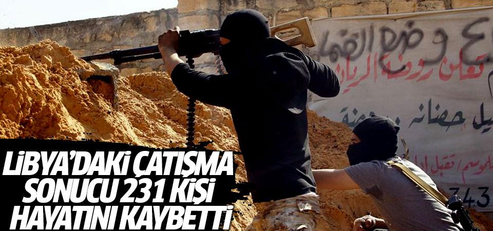 Libya'daki çatışma sonucu 231 kişi hayatını kaybetti