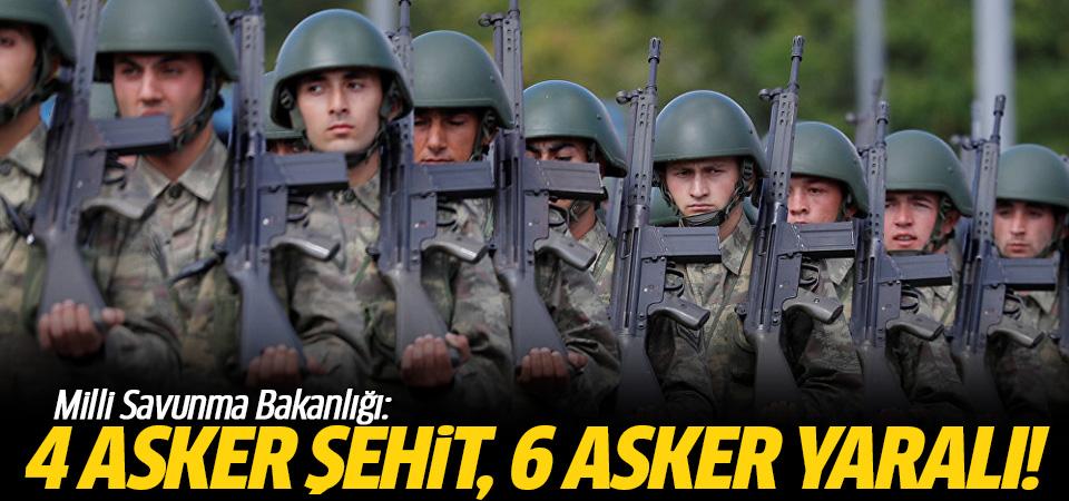 Milli Savunma Bakanlığı: 4 asker şehit, 6 asker yaralı