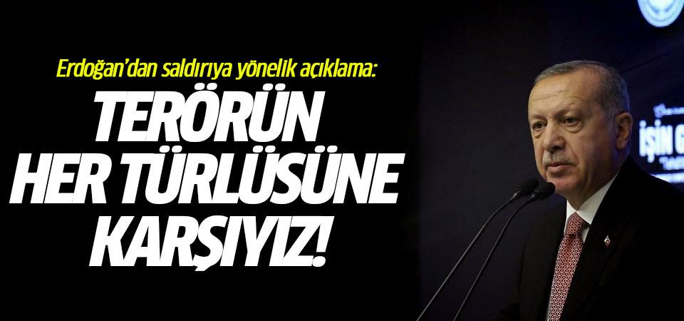 Erdoğan'dan saldırıya yönelik açıklama: Terörün her türlüsüne karşıyız!