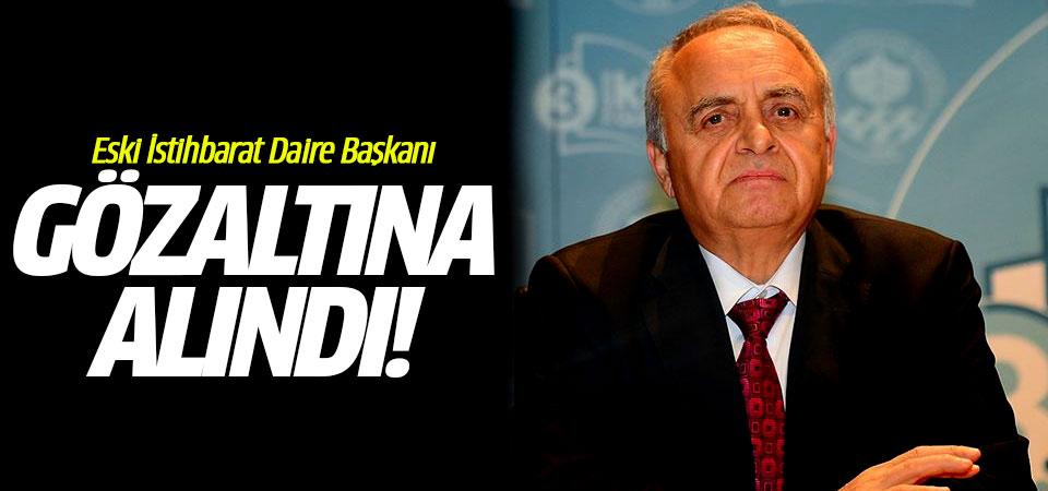 Eski İstihbarat Daire Başkanı gözaltına alındı!
