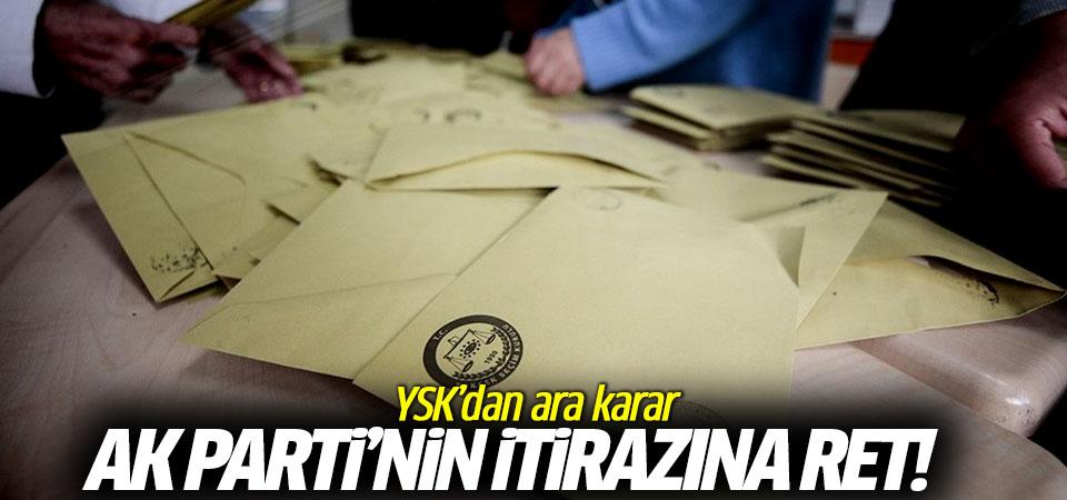 AK Parti'nin itirazına ret! YSK'dan ara karar