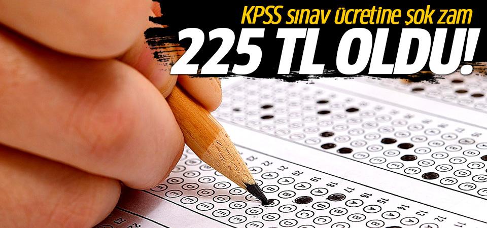 KPSS sınav ücretine şok zam: 225 TL oldu..