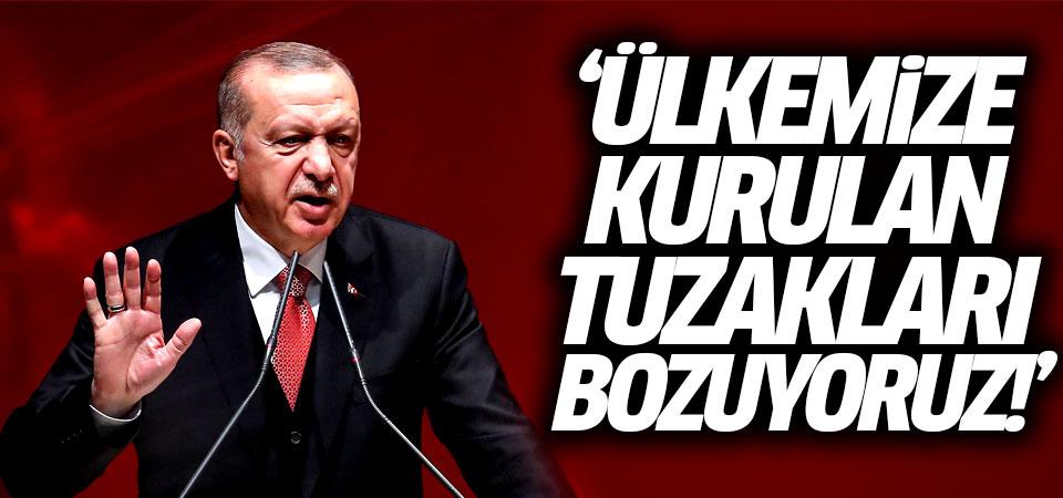 Cumhurbaşkanı Erdoğan: Ülkemize kurulan tuzakları bozuyoruz