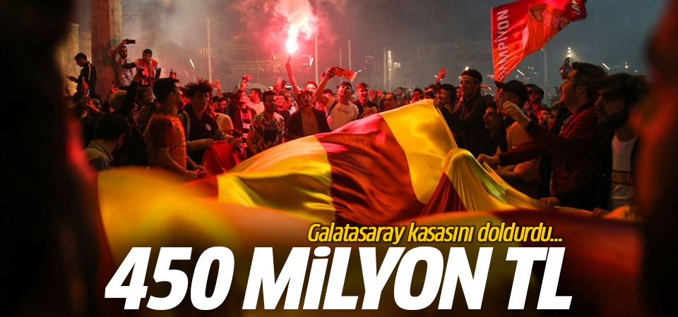 Galatasaray kasasını doldurdu: 450 milyon lira!