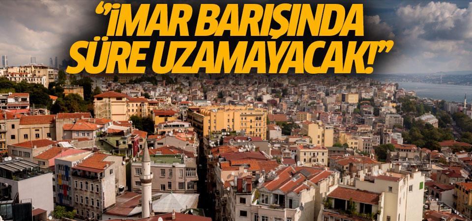 Murat Kurum: İmar barışında süre uzamayacak