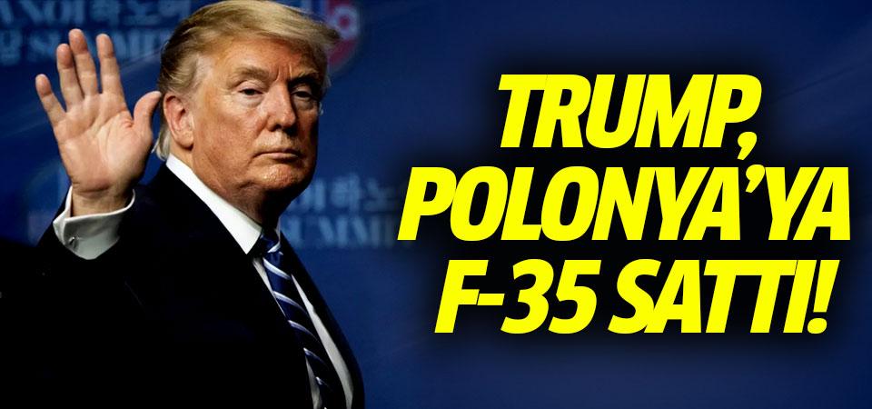 Trump, Polonya'ya F-35 sattı