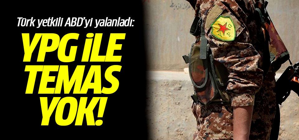 Türk yetkili ABD'yi yalanladı: YPG ile temas yok!