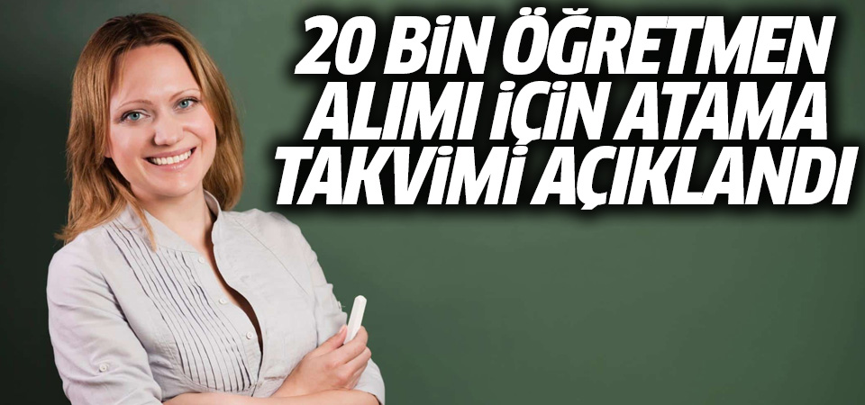 20 bin sözleşmeli öğretmenin atama takvimi açıklandı