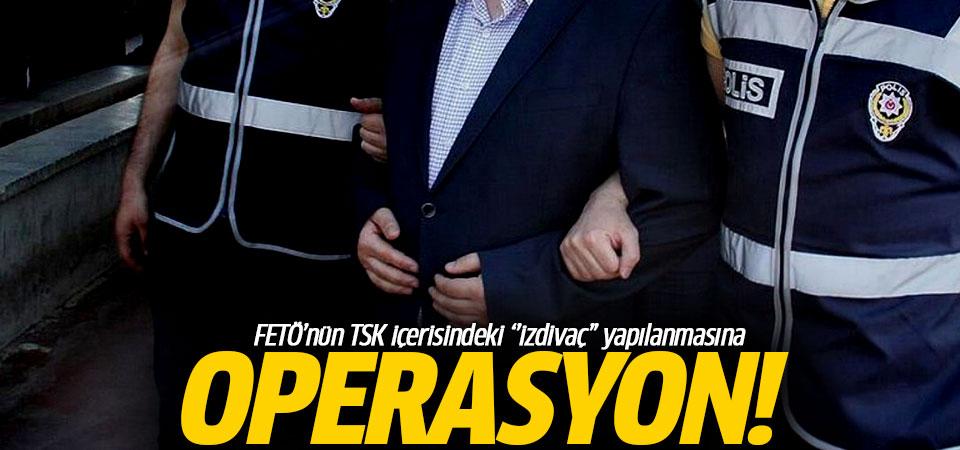 FETÖ'nün TSK içerisindeki 'izdivaç' yapılanmasına operasyon!