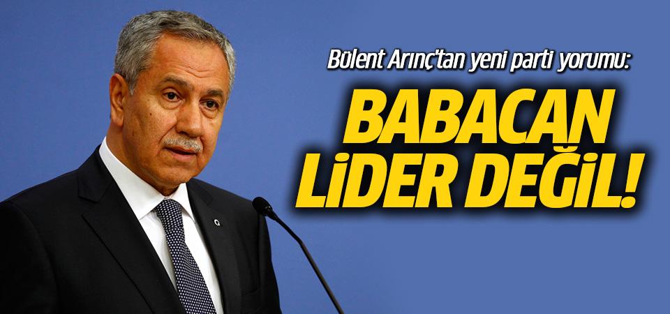 Arınç'tan Babacan ile Davutoğlu hakkında ilginç yorum