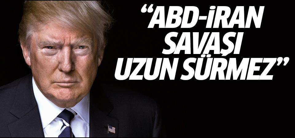 Trump: ABD-İran savaşı uzun sürmez