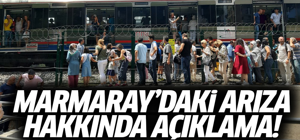 TCDD'den Marmaray'daki arızaya ilişkin açıklama