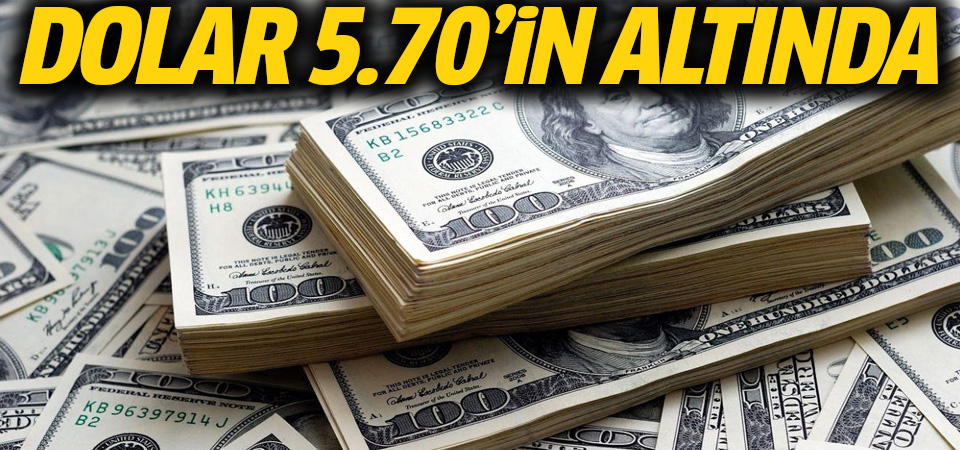 Dolar 5.70'in altında