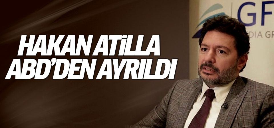 Hakan Atilla ABD'den ayrıldı