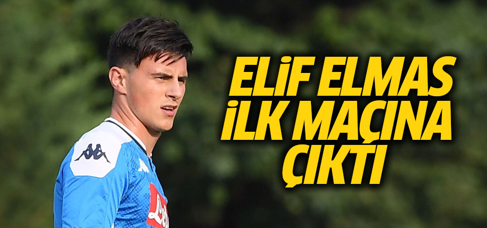 Elif Elmas ilk maçına çıktı