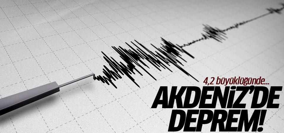 Akdeniz'de deprem! 4,2 büyüklüğünde