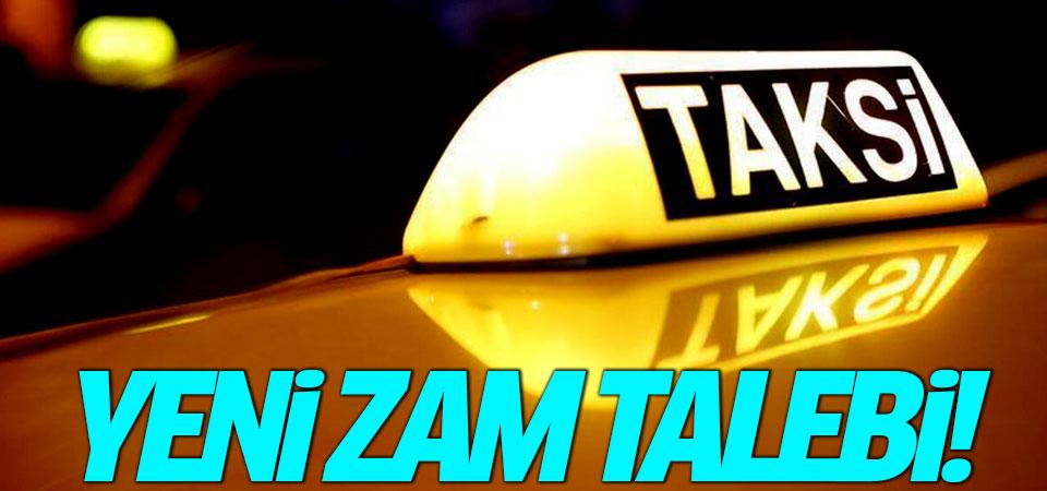 Taksicilerden yeni zam talebi!