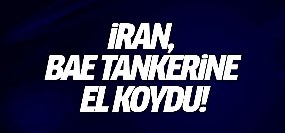 İran, BAE tankerine el koydu