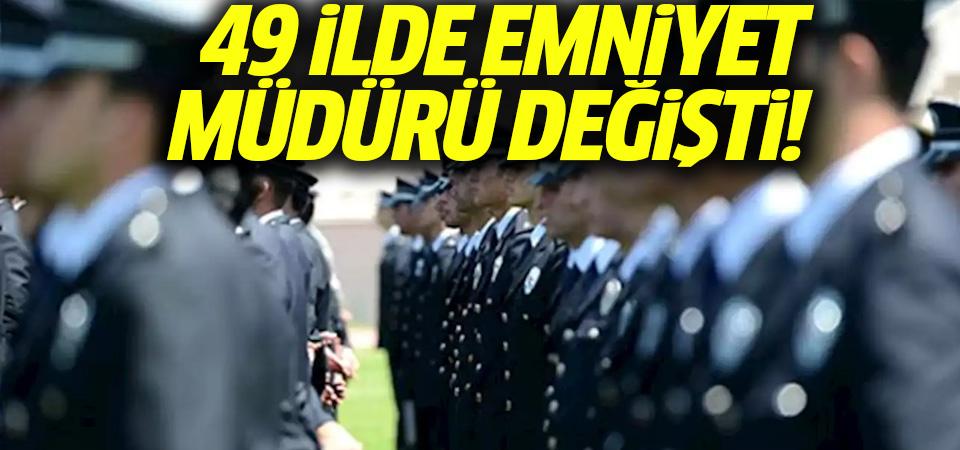 Yeni kararname yayınlandı: 49 ilin emniyet müdürleri değiştirildi