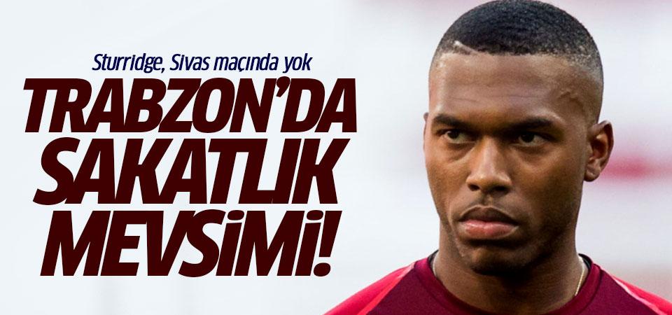 Trabzon'da sakatlık mevsimi! Sturridge, Sivas maçında yok