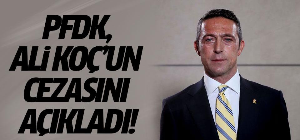 PFDK, Ali Koç'un cezasını açıkladı