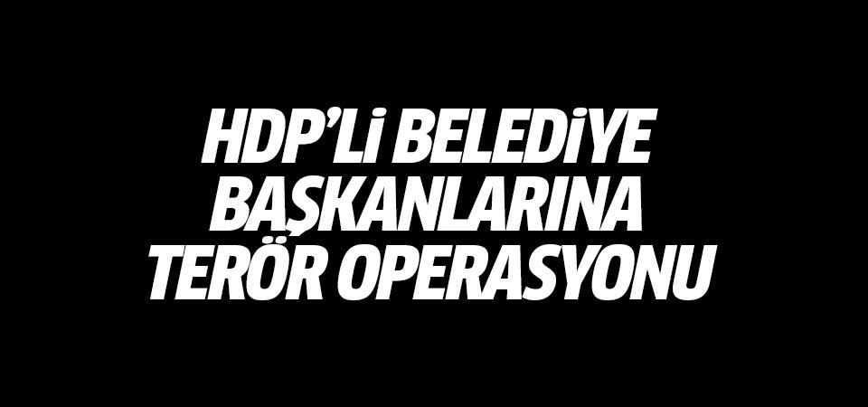 HDP'li belediye başkanlarına terör operasyonu