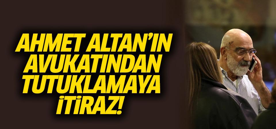 Ahmet Altan'ın tutukluluğuna itiraz