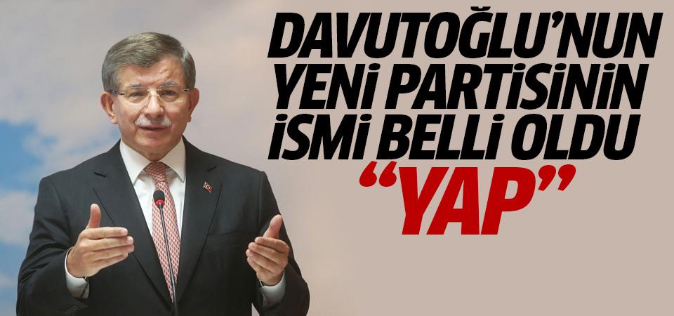 Davutoğlu'nun partisinin ismi: YAP