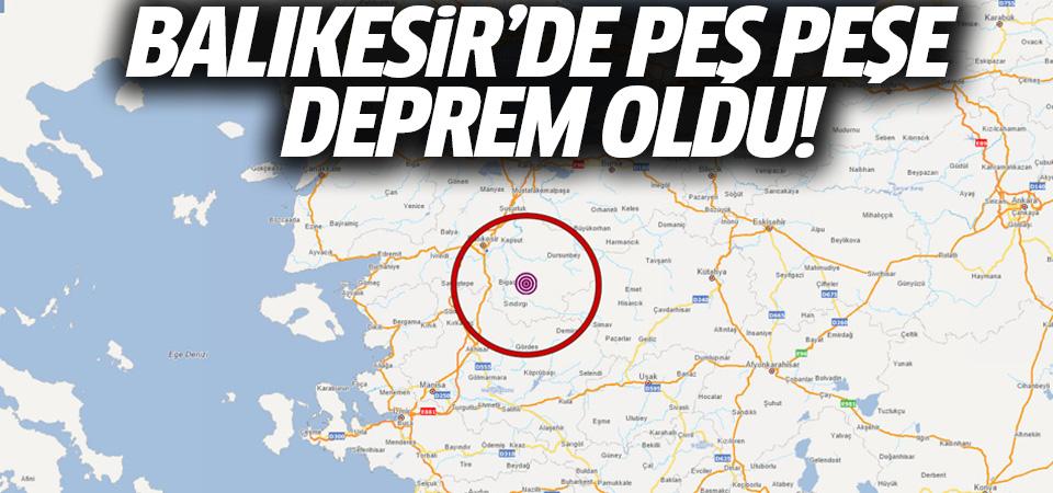 Balıkesir'de peş peşe 2 korkutan deprem