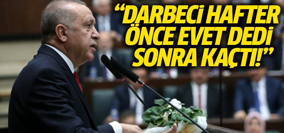 Erdoğan: Darbeci Hafter önce 'evet' dedi, sonra Moskova'yı terk etti