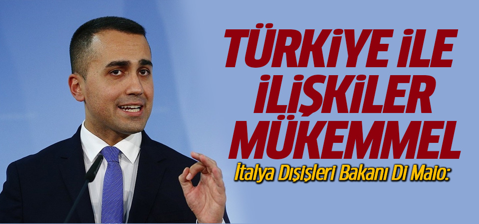 İtalya Dışişleri Bakanı Di Maio: İtalya ve Türkiye ilişkileri mükemmel